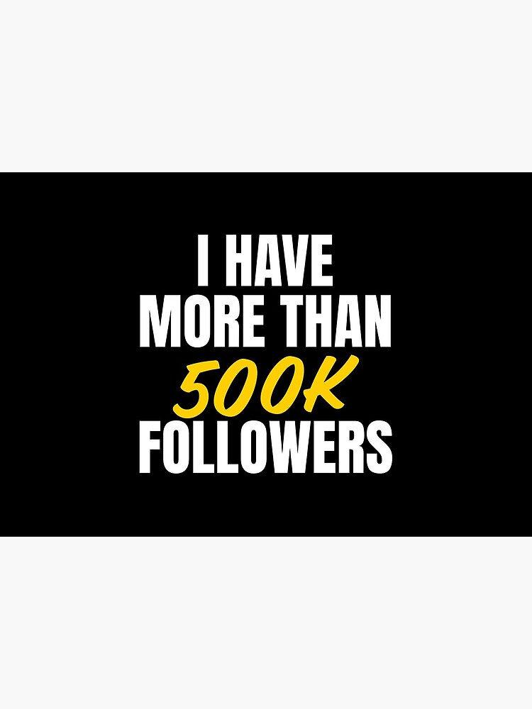 I have more than 500k followers by ds-4