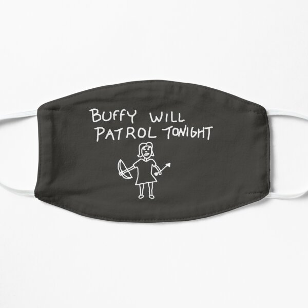Buffy Will Patrol Tonight (White) - Buffy the Vampire Slayer, BtVS, 90s, Joss Whedon, Giles, The Gentlemen, Hush, Pop Culture Flat Mask