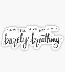 Barely Breathing Hand Lettering Sticker