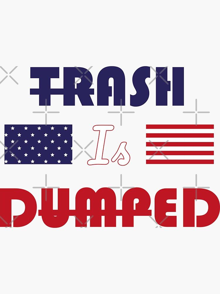 trash is dumped biden won by a-golden-spiral