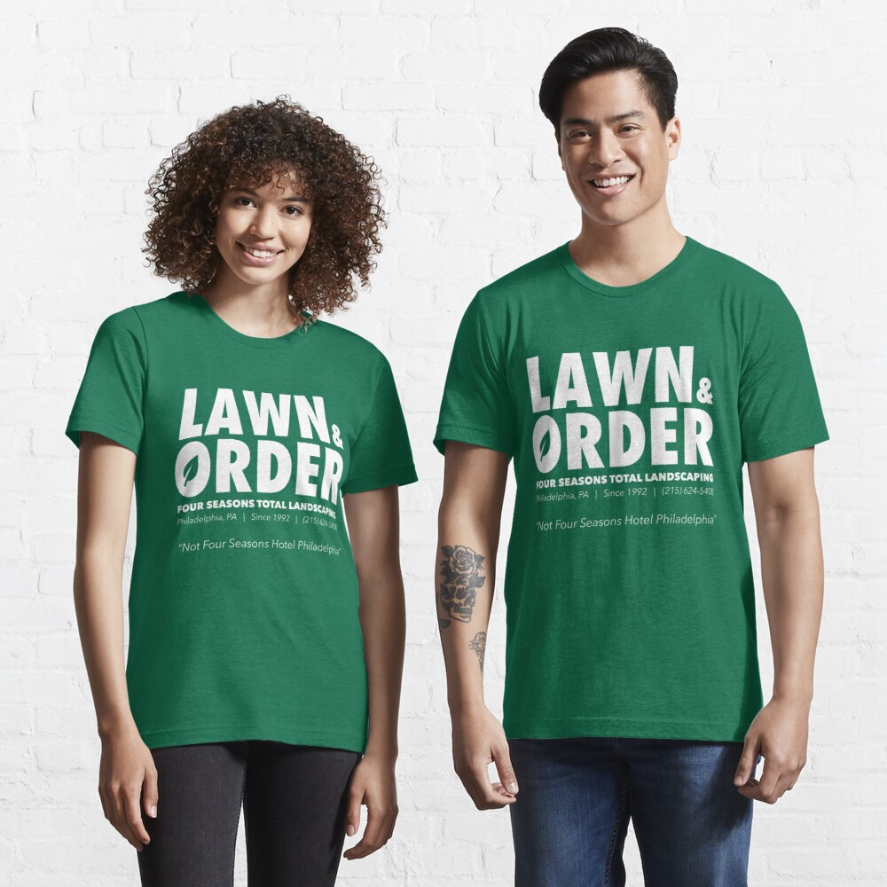 Lawn & Order: Four Seasons Total Landscaping Essential T-Shirt