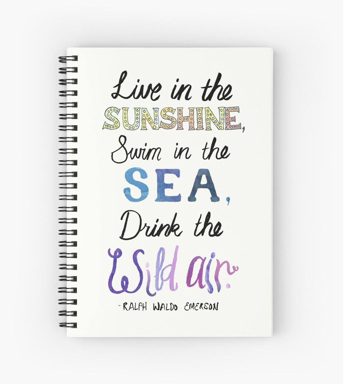 live in the sunshine swim in the sea