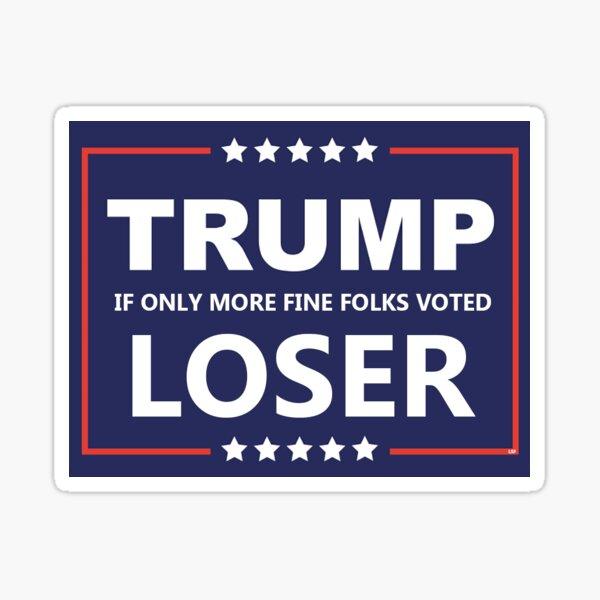 Trump Loser 6 Sticker