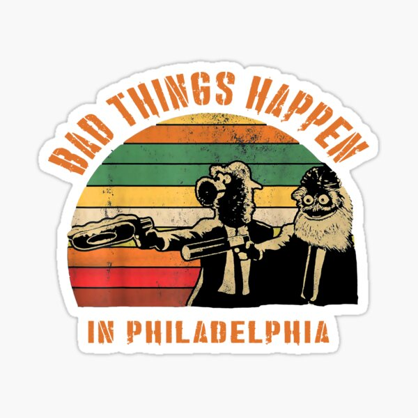 Bad things happen in philadelphia 2020 Vintage Gritty Hockey Flyers Sticker