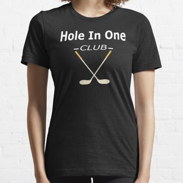 Hole In One Club Golf Gift For Golfers Golf Day Essential T-Shirt