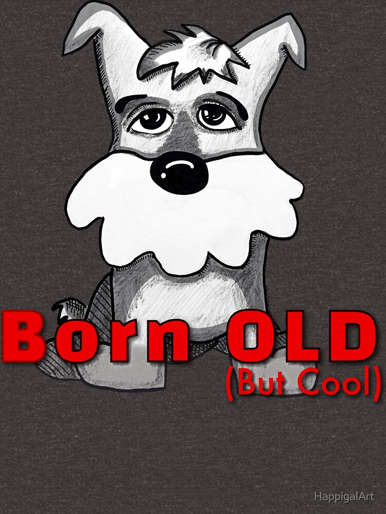 Born Old (But Cool) by HappigalArt