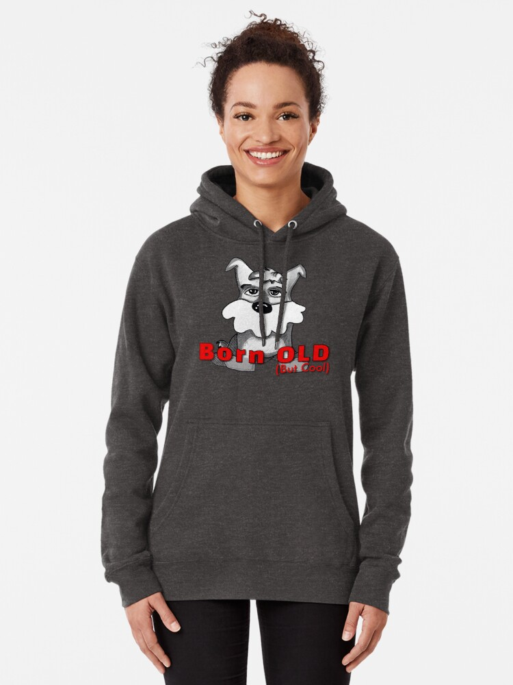 Alternate view of Born Old (But Cool) Pullover Hoodie