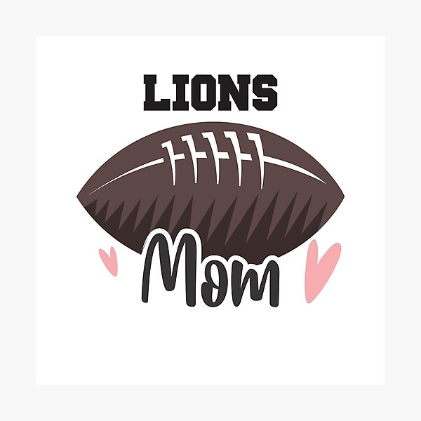 Lions Football Mom Photographic Print