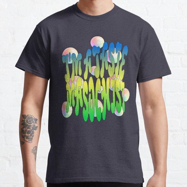 I'm a taste masochist! Classic T-Shirt