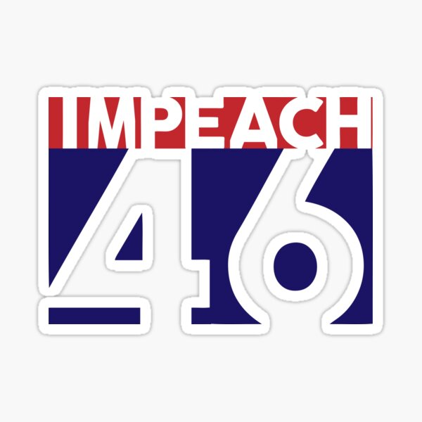 Impeach 46 Joe Biden Republican Conservative Sticker