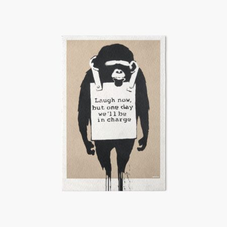 Banksy Laugh Now But One Day We Will Be In Charge Art Board Print
