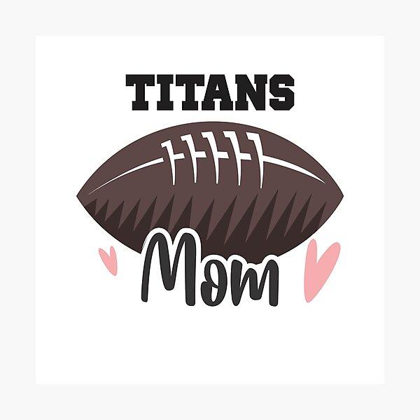 Titans Football Mom Photographic Print