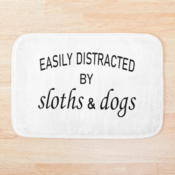 easily distracted by sloths and dogs. Bath Mat