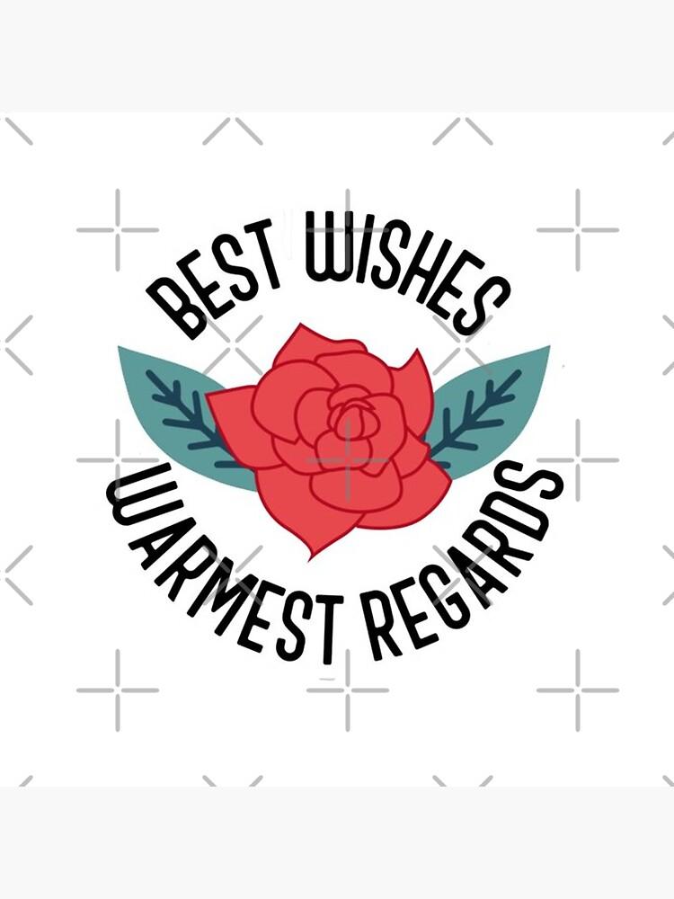 Best Wishes Warmest Regards by Cfaulkner05