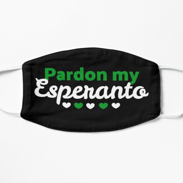 Pardon my Esperanto Flat Mask