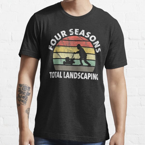 Four Seasons Total Landscaping - Full Range of Services Essential T-Shirt