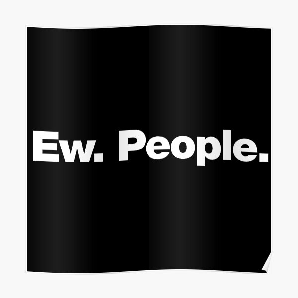 Ew People Poster