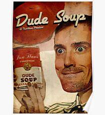 Dude Soup - Funhaus - James Poster