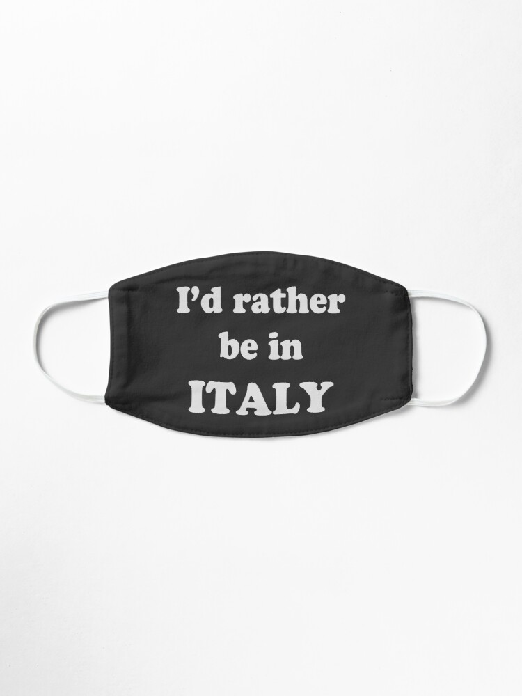 Alternate view of I'd Rather be in Italy Pale Text Mask