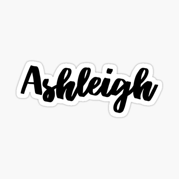 Ashleigh - Cute Names for Girl Names For Wife Daughter Baby Girl Name Sticker  Sticker