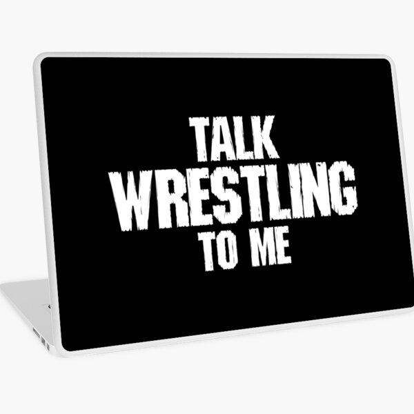 Talk Wrestling to Me (Black) Laptop Skin