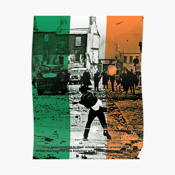 Bobby Sands - An Irishman who doesnt want to be broken. Poster