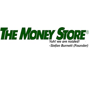 THE MONEY STORE-DEATH GRIPS MORTGAGE BROOKER! by SquincyJones