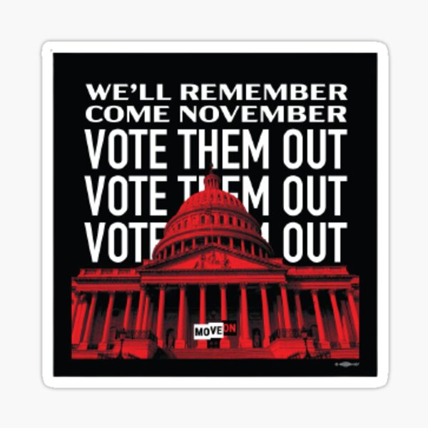 We'll Remember Come November Vote Them Out Sticker