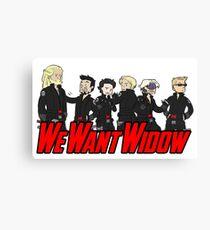 We Want Widow Canvas Print