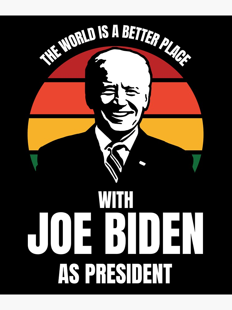 The world is better place with Joe Biden as president by ds-4