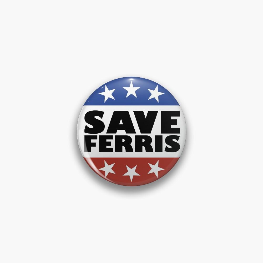 Save Ferris Badge Pin