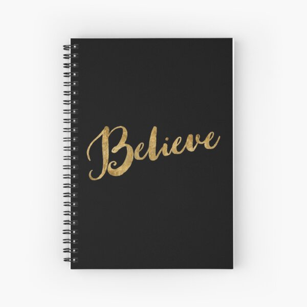 Golden Look Believe Spiral Notebook