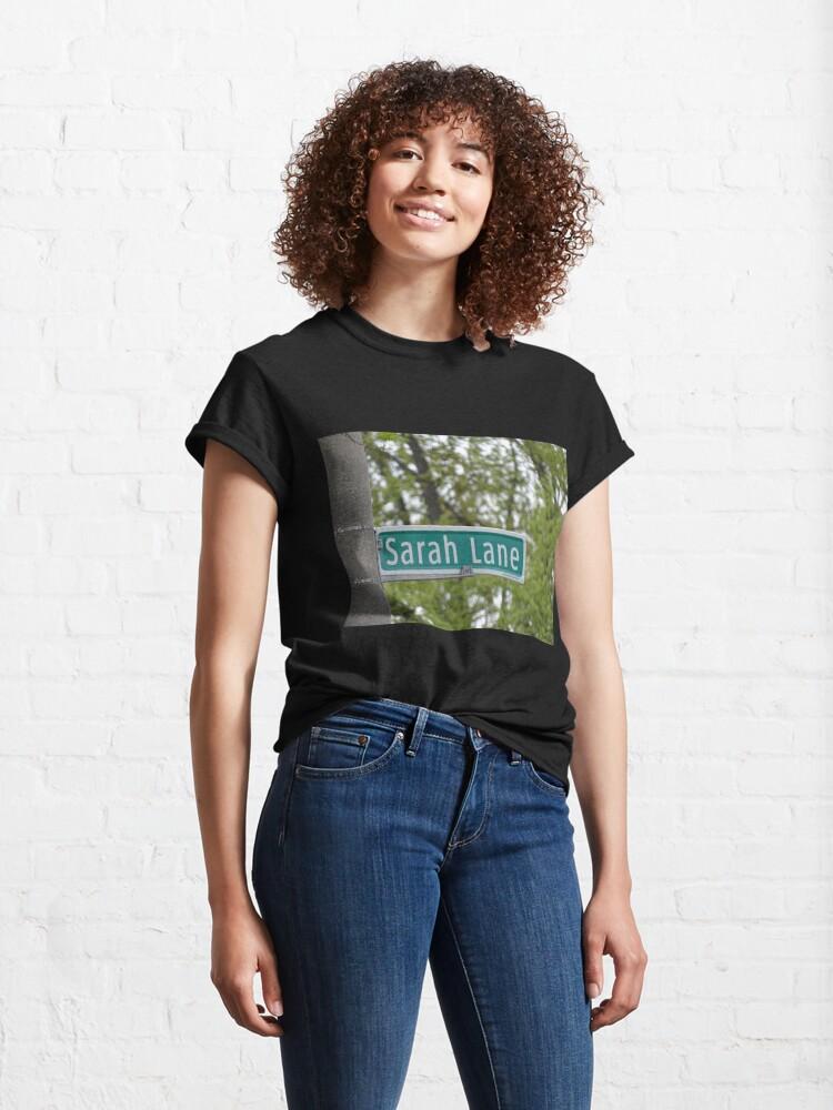 Alternate view of Sarah Lane, Sarah, Sarah mask, Sarah mug, Sarah magnet, Sarah sticker,  Classic T-Shirt
