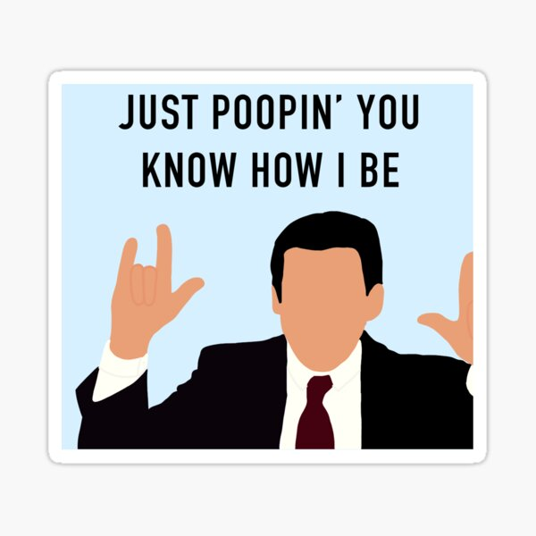 Just poopin' you know how I be Sticker