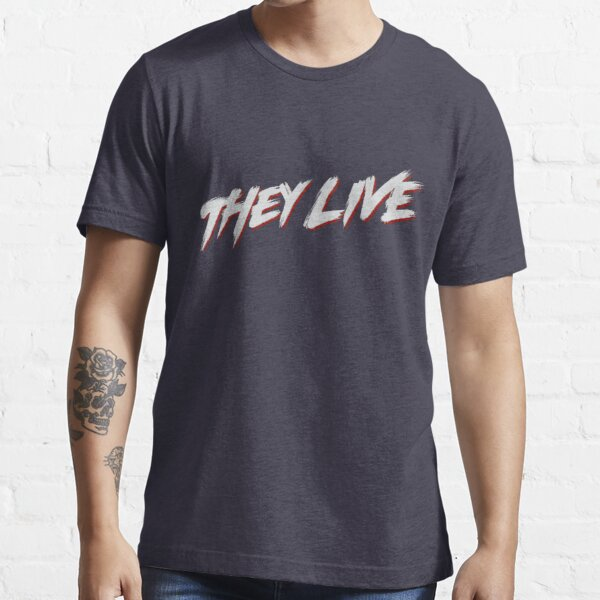 theylive Essential T-Shirt