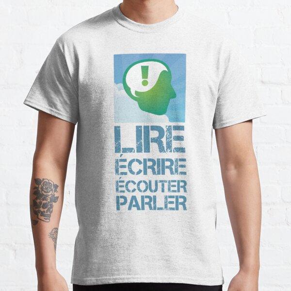 French Language Modality Design in Light Blue Graffiti, LIRE (Read), ÉCRIRE (Write), ÉCOUTER (Listen), PARLER (Speak). LEAF Project Design. Classic T-Shirt