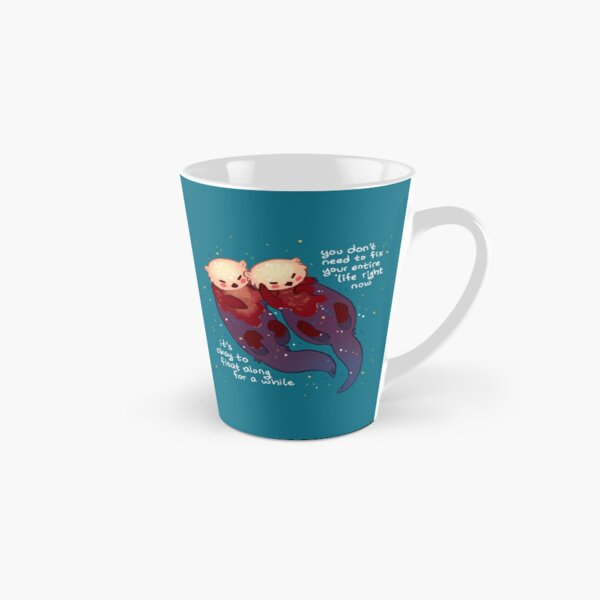 """""""It's Okay to Float Along For a While"""" Hand Holding Otters Tall Mug"""