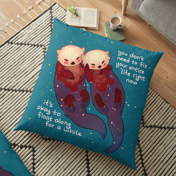 """""""It's Okay to Float Along For a While"""" Hand Holding Otters Floor Pillow"""