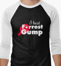 I beat Forrest Gump! T-Shirt
