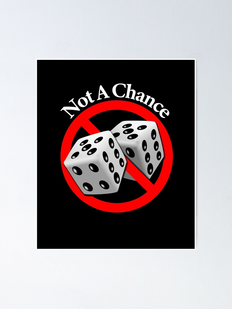 Alternate view of Not a Chance - No Way Poster