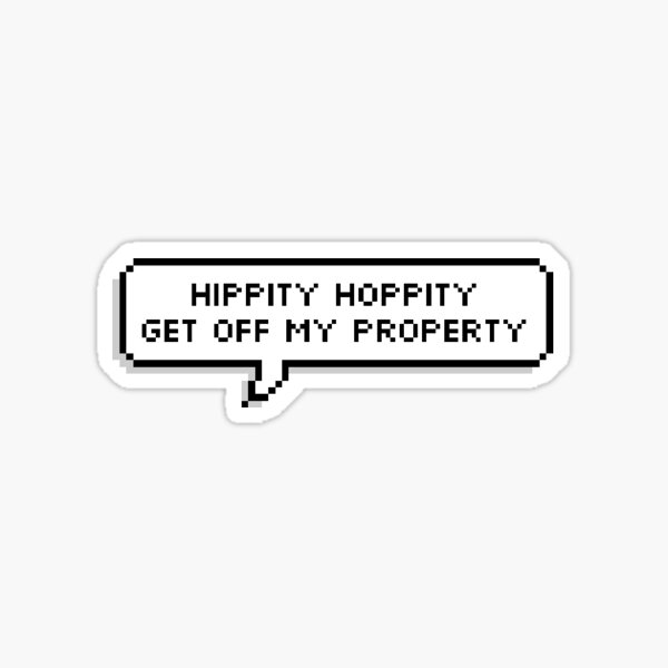 Technoblade Quote: Hippity Hoppity Get Off My Property Sticker