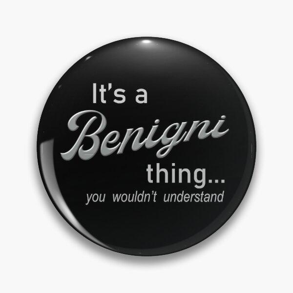 It's a Benigni Thing Pin
