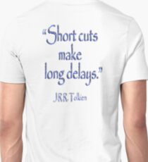 TOLKIEN, Short cuts, make long delays. JRR Tolkien,  Unisex T-Shirt