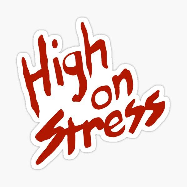 High on Stress Sticker