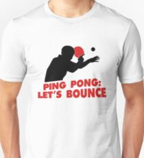 Ping Pong: Let's bounce T-Shirt