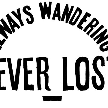 Always Wandering Never Lost by lewi