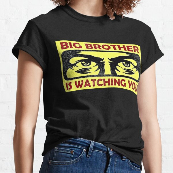 Big Brother Is Watching You Classic T-Shirt