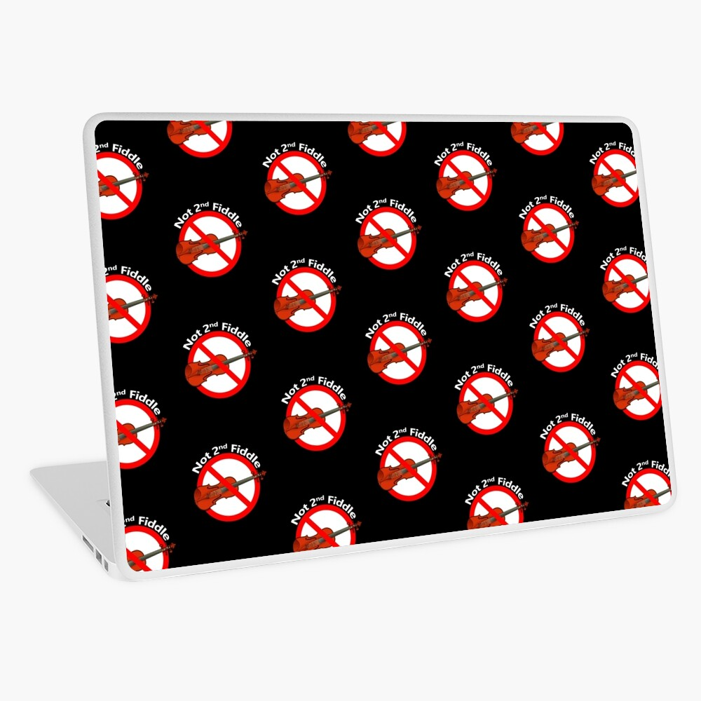 Play Second Fiddle - Not Subordinate Laptop Skin