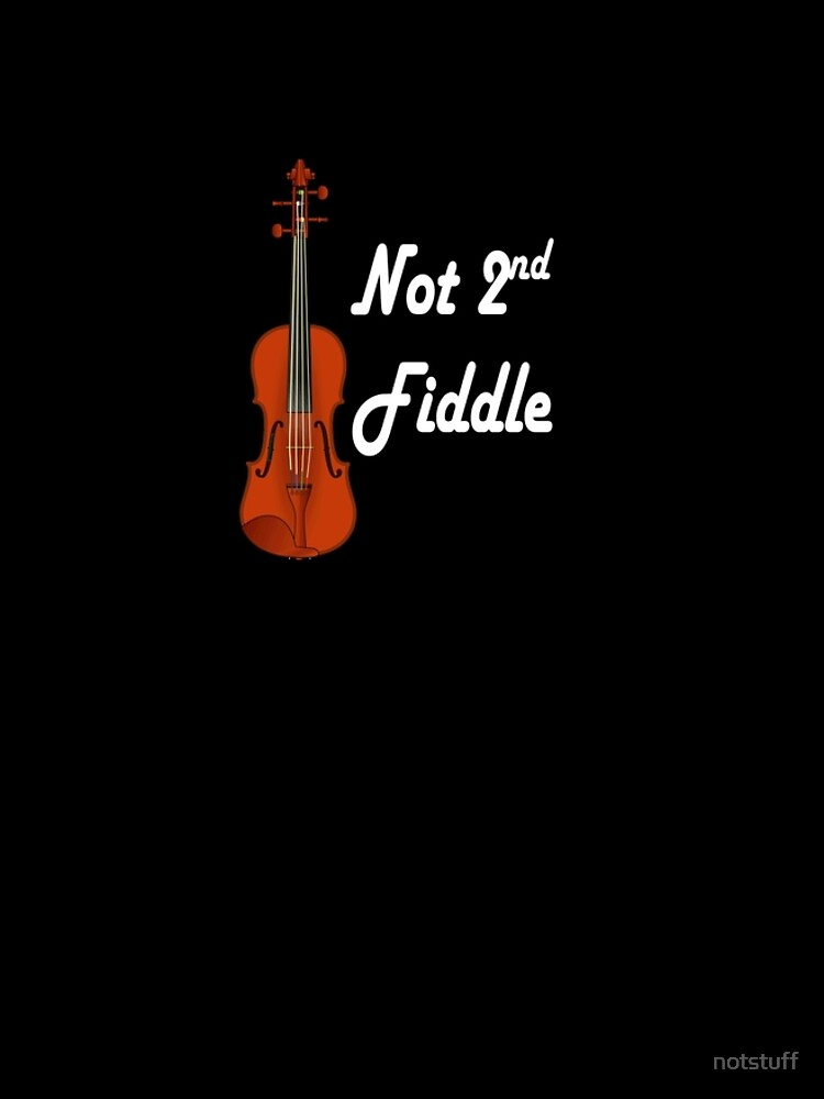 Playing Second Fiddle - The Best by notstuff