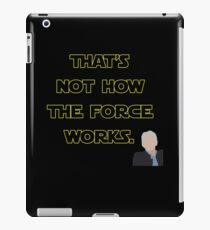 That's Not How The Force Works iPad Case/Skin